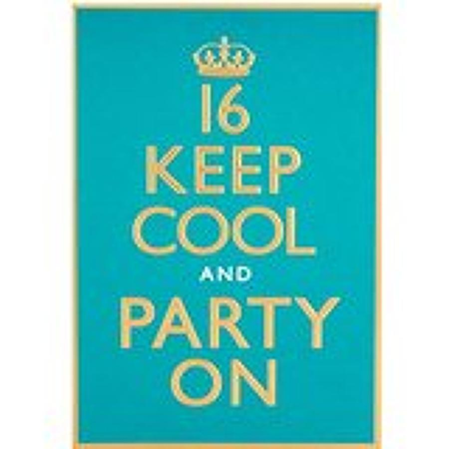 Age 16 Keep Cool and Party On