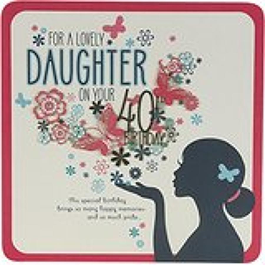 Daughter 40th Birthday Card