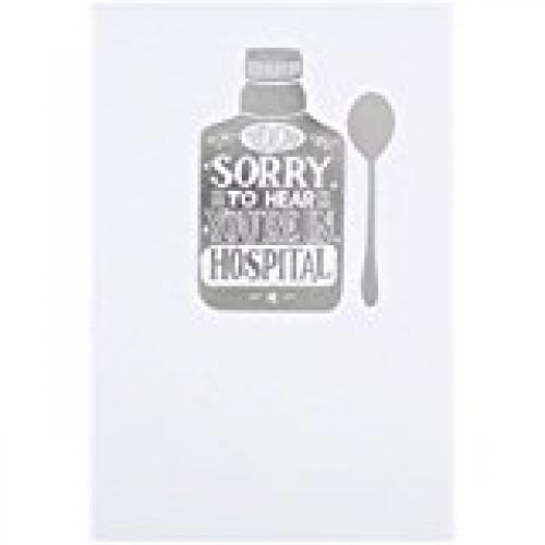 SORRY YOU'RE IN HOSPITAL