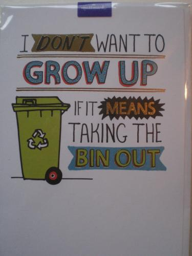 Humour, I don't want to grow up card