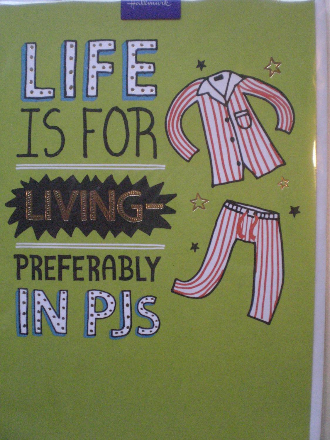 Humour card, life is for living in your PJs