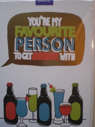 Humour card, get drunk with